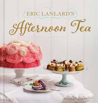 "Enjoy another Brand New Cookbook from Eric Lanlard ""Afternoon Tea"""